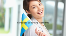 What to Check When Looking for the Best Swedish Subtitling Services ?