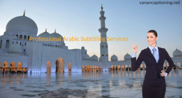 Best Arabic Subtitling Services Starts at $1.00