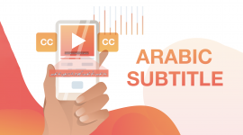 6 Tips to Avoid Mishaps When Working on Arabic Subtitling
