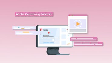 A Brief Technical Guide On Adobe Captioning Services