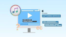 iTunes Captioning Services – Goals & Benefits