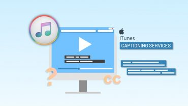 iTunes Captioning Services – Goals & Benefits