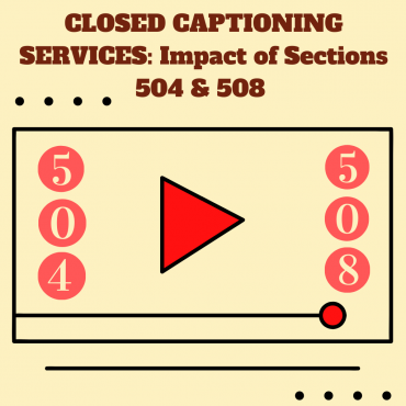 How Section 504 and 508 Impact Closed Captioning Requirements?